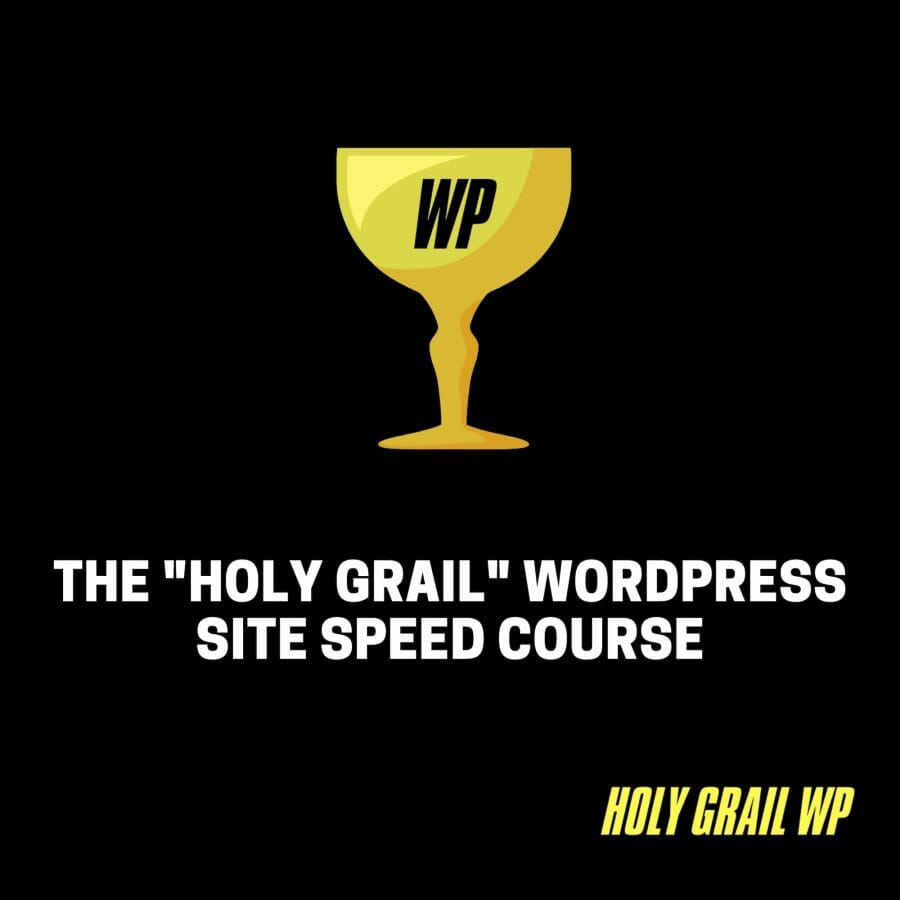 Holy Grail WordPress Site Speed Course Cover Image